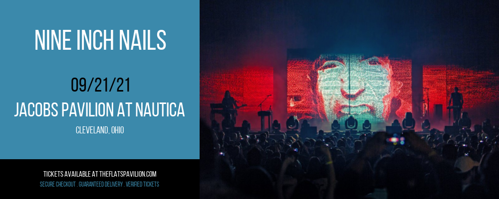 Nine Inch Nails [CANCELLED] at Jacobs Pavilion at Nautica